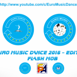 EURO MUSIC DANCE 2016 – FLASH MOB – I