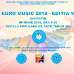 EURO MUSIC: 09 iunie 2018 – Ediția a VI-a